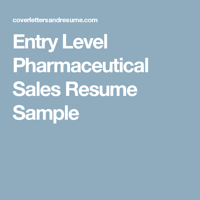 Entry Level Pharmaceutical Sales Resume Sample | yeet | Pinterest ...