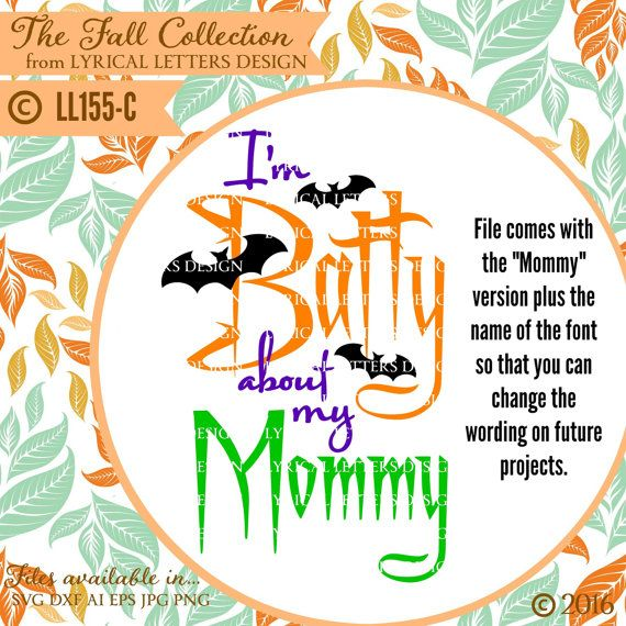 I M Batty About My Mommy Ll155 C Svg Dxf Fcm Ai Eps Png Etsy Lettering Design Commercial Embroidery Printable Image