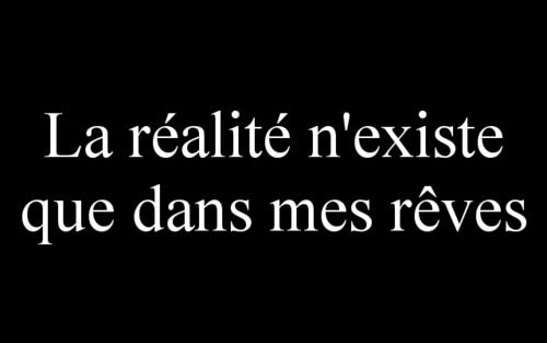 la realidad solo existe en mis sueños!