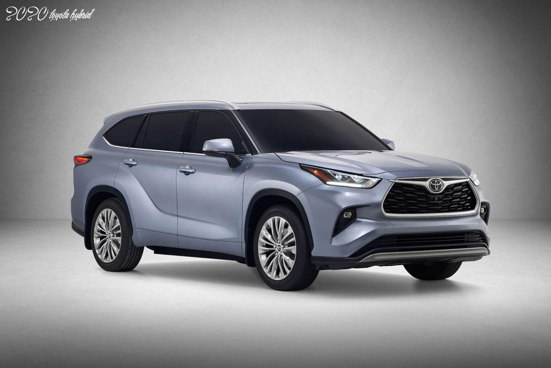 2020 Toyota Hybrid In 2020 Toyota Highlander Hybrid Toyota Suv Toyota Highlander