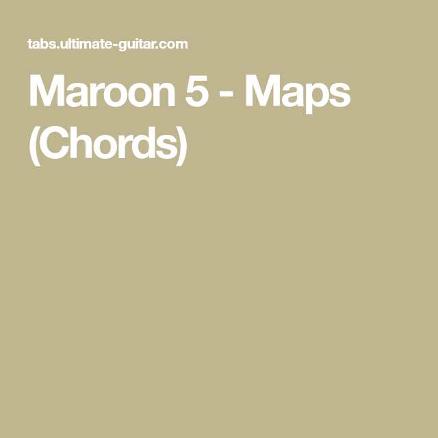 Maroon 5 Maps Chords Ukulele Pinterest Songs