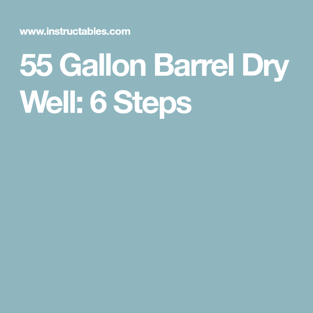 55 Gallon Barrel Dry Well 55 Gallon And Barrels