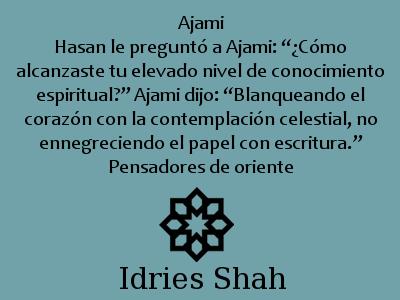 """#sufismo. Ajami Hasan le preguntó a Ajami: """"¿Cómo alcanzaste tu elevado nivel de conocimiento espiritual?"""" Ajami dijo: """"Blanqueando el corazón con la contemplación celestial, no ennegreciendo el papel con escritura."""" Pensadores de oriente"""