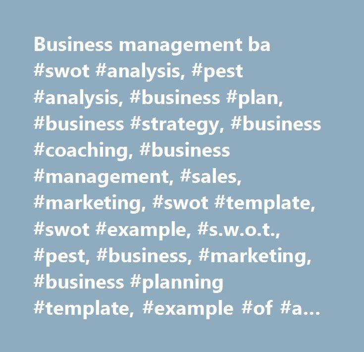 Business management ba #swot #analysis, #pest #analysis, #business
