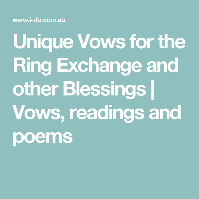 Unique Vows For The Ring Exchange And Other Blessings