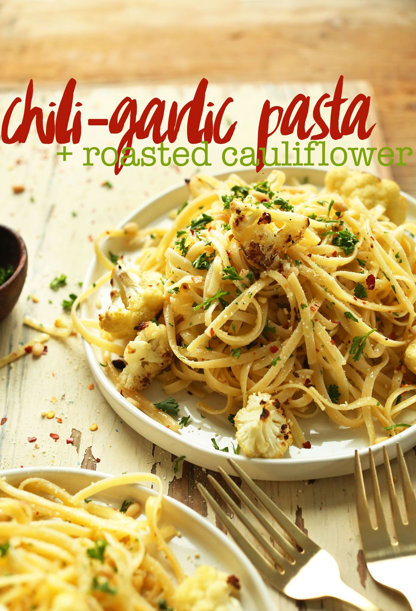 Garlic Chili Pasta With Roasted Cauliflower