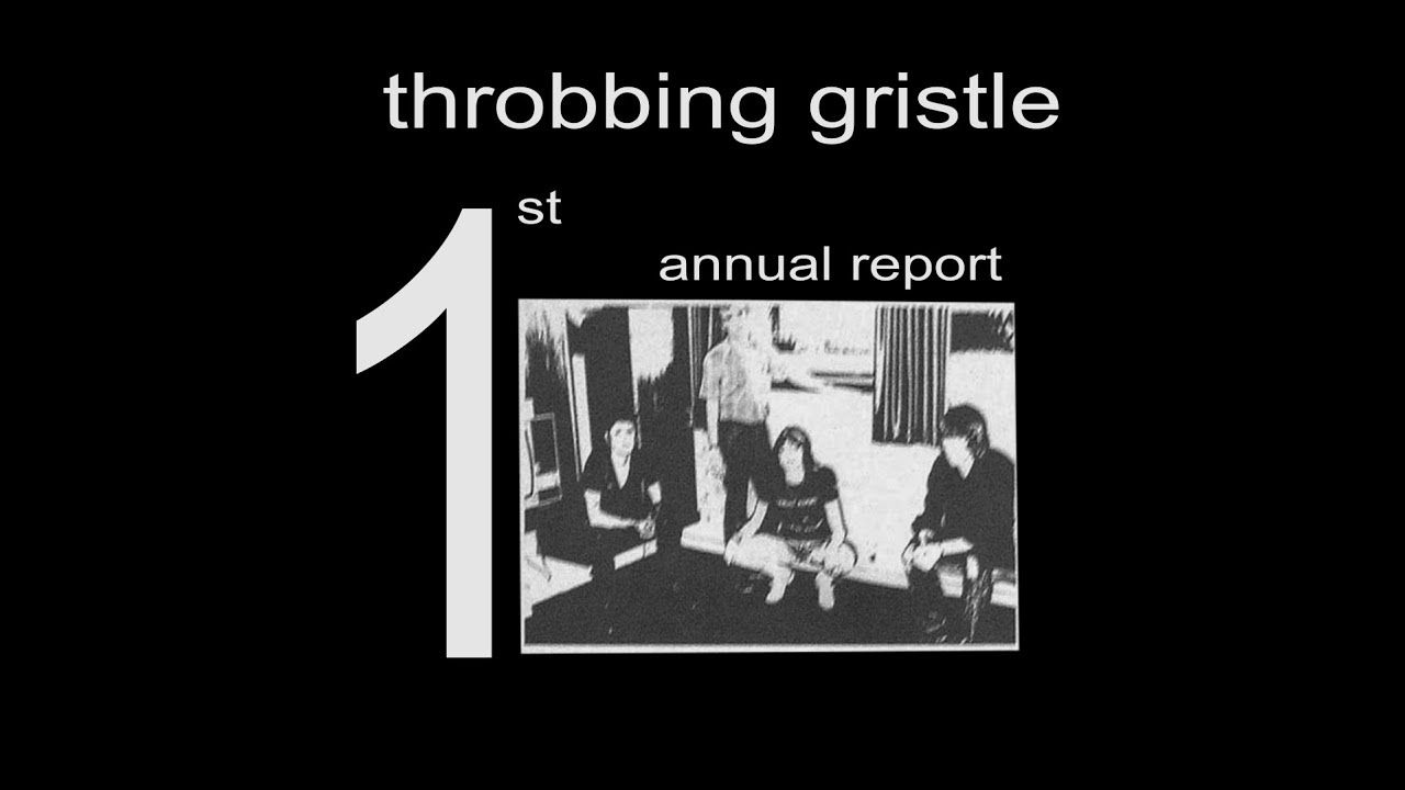 Throbbing Gristle - The First Annual Report (1975) #annualreports