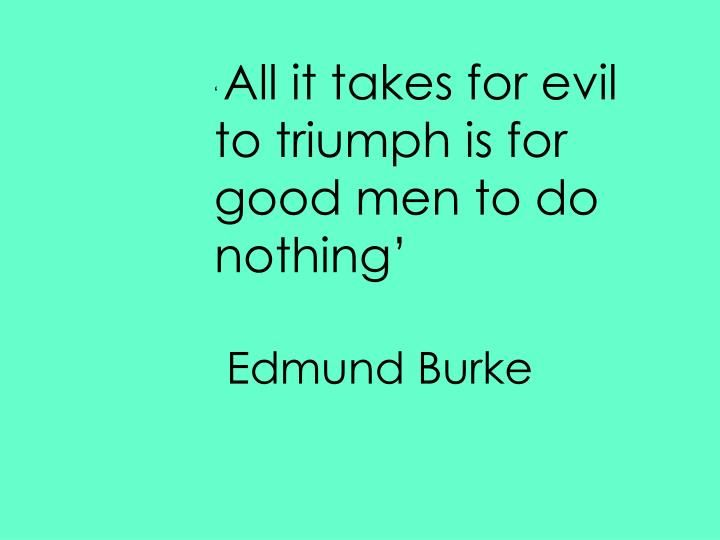 Image Result For All It Takes For Evil To Triumph Is For Good To