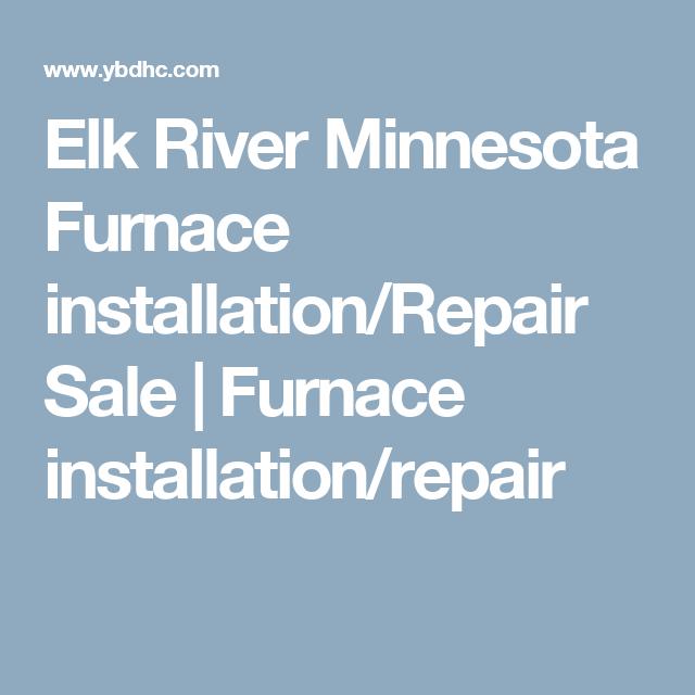 Elk River Minnesota Furnace installation/Repair Sale | Furnace installation/repair
