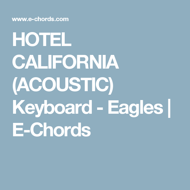 Hotel California Acoustic Keyboard Eagles E Chords Chords