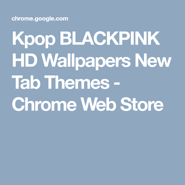 Kpop Blackpink Hd Wallpapers New Tab Themes Chrome Web
