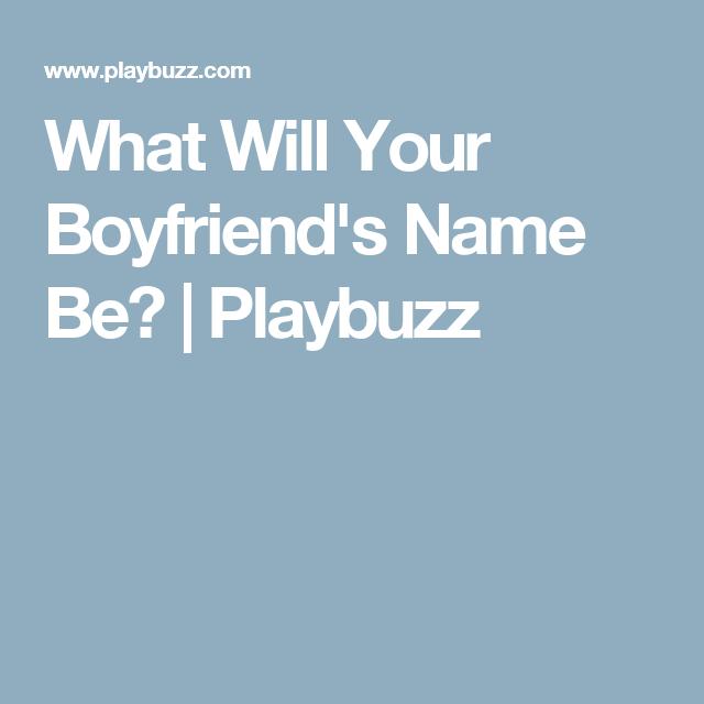 What Will Your Boyfriend's Name Be?   Quizzes   Boyfriend