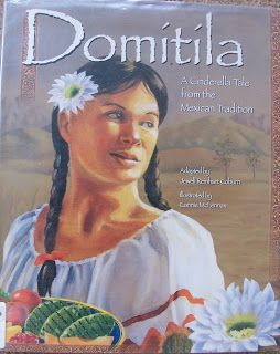 Fairy Tales in Different Cultures--Domitila from Crafty Moms Share. A  Mexican Cinderella story. e2d440888285