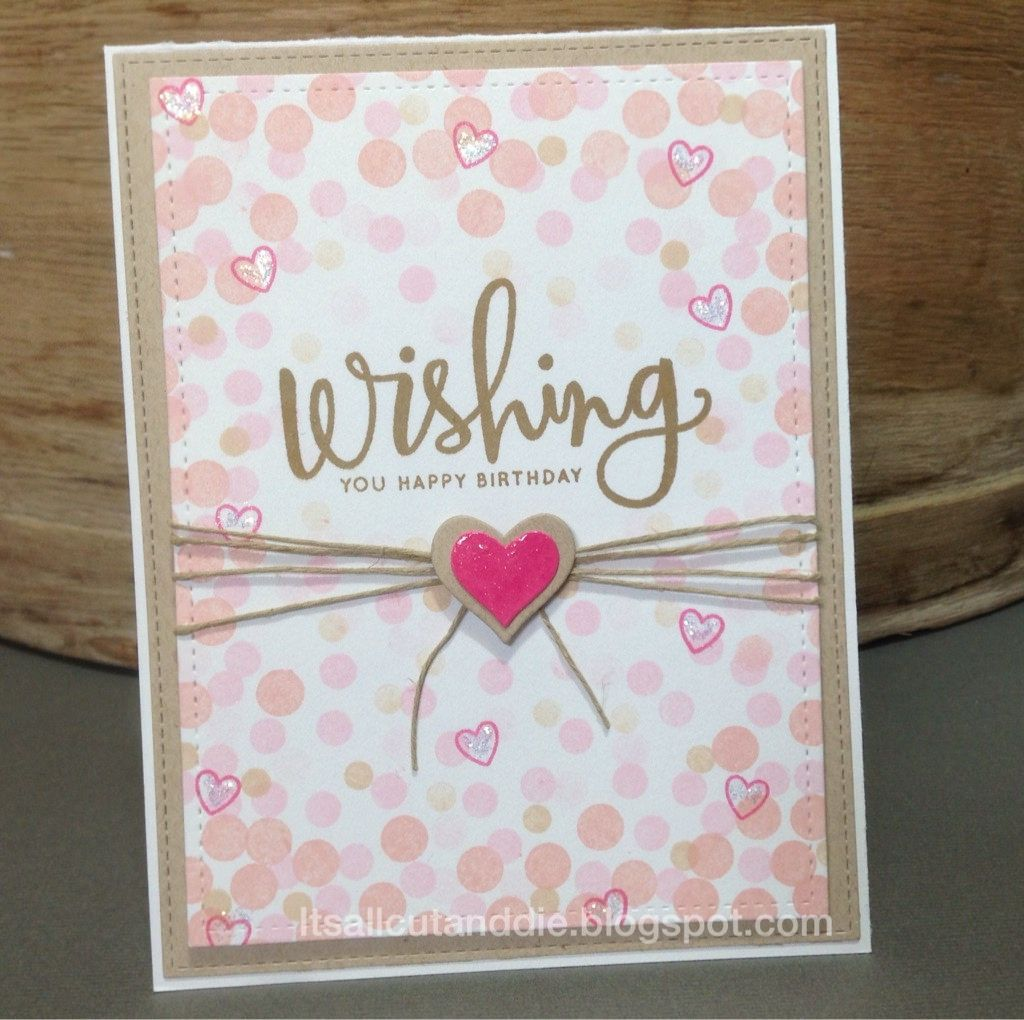 Wishing A Happy Birthdaycreate Your Own Background Used The Lots Of Dots Stamp Set Along With And Sending