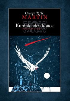 Kuninkaiden koitos - George R.r. Martin - Kovakantinen (9789525802054) - Kirjat - CDON.COM