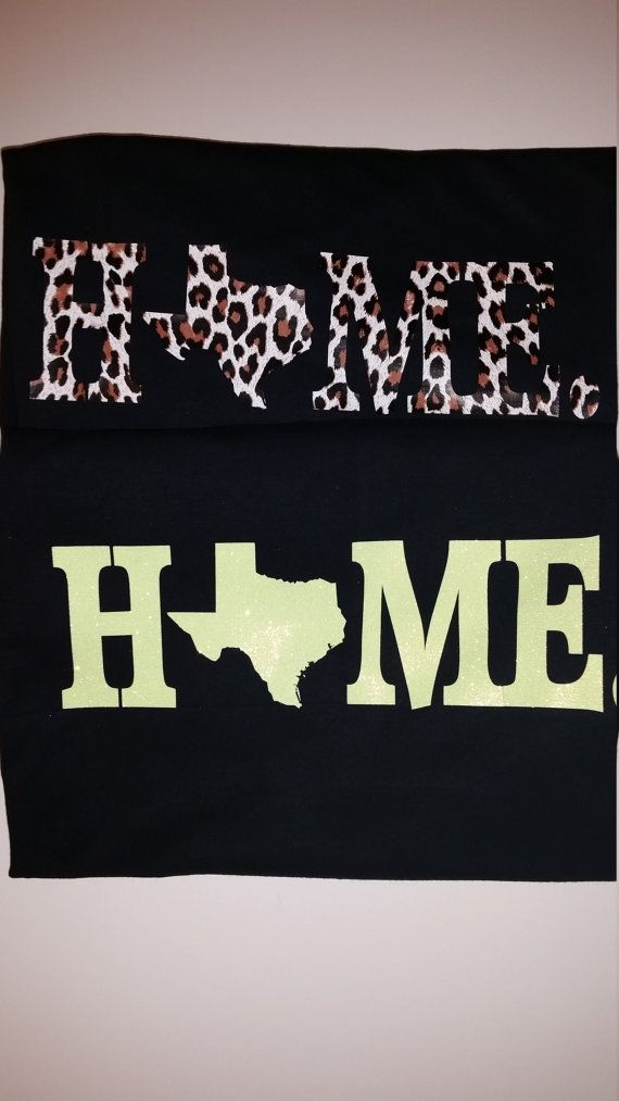 Check out this item in my Etsy shop https://www.etsy.com/listing/272507560/texas-home-t-shirt-womens-home-tee-texas