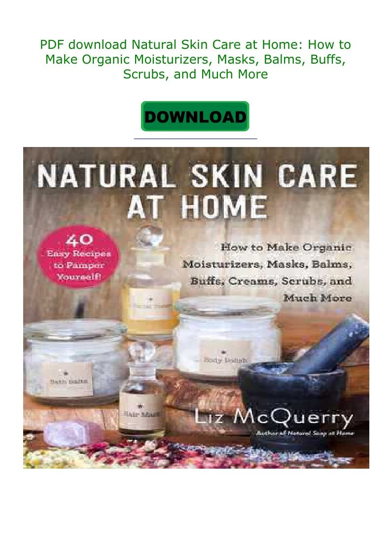 Pdf Download Natural Skin Care At Home How To Make Organic