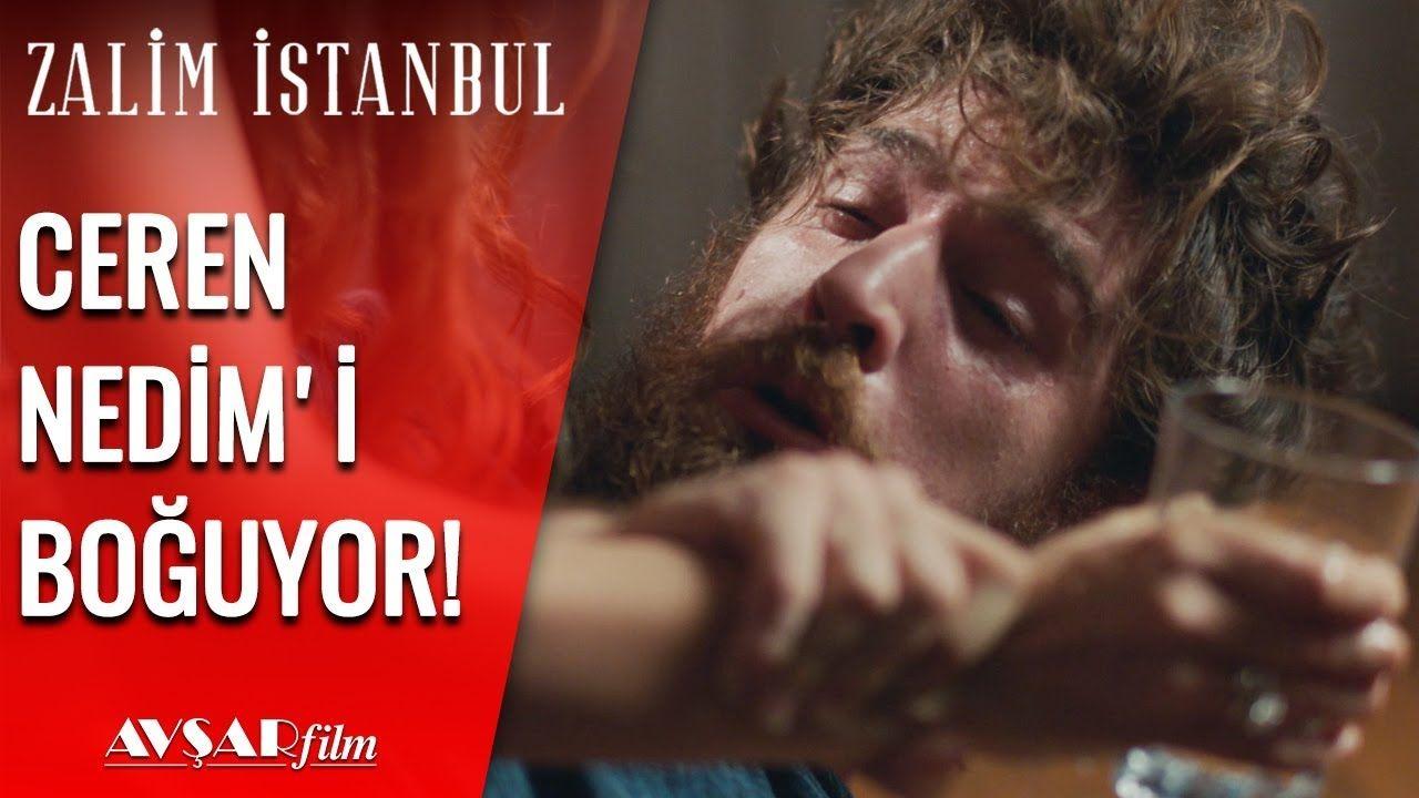Nedim In Zor Anlari Zalim Istanbul 12 Bolum Istanbul Film Youtube