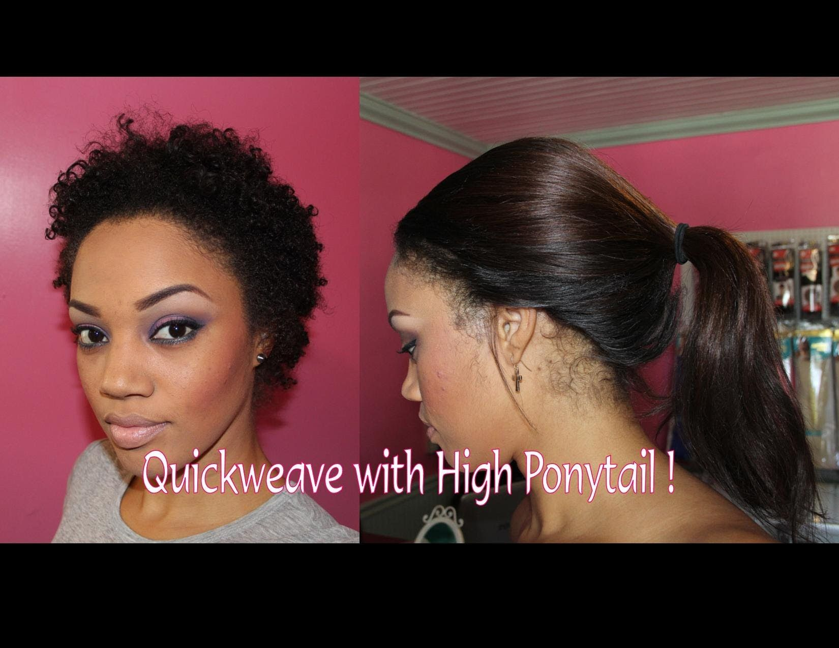 How to quick weave with high ponytail on natural hair weave