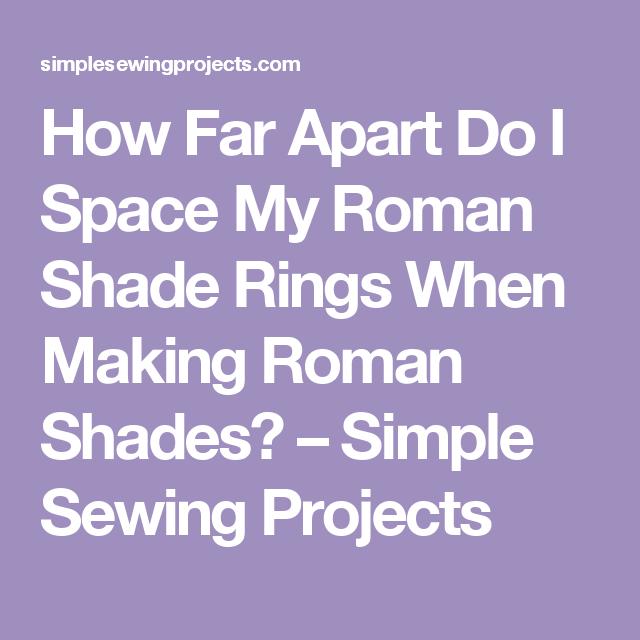 Roman Shade Rings Part - 27: How Far Apart Do I Space My Roman Shade Rings When Making Roman Shades?
