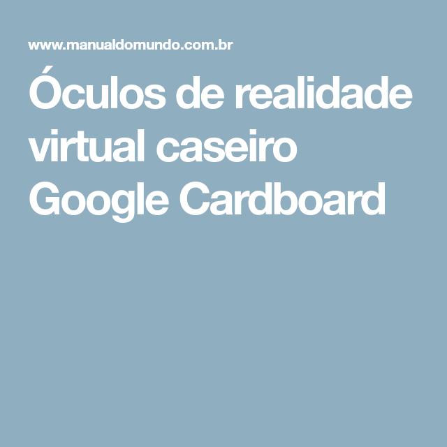 957974a5d02 Óculos de realidade virtual caseiro Google Cardboard