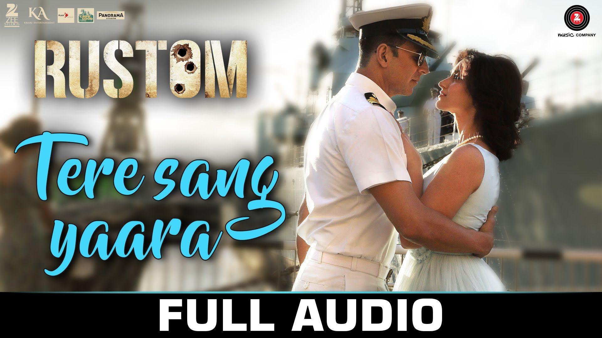 Tere Sang Yaara Full Song Rustom Akshay Kumar Ileana D Cruz Atif Aslam Arko Love Songs Latest Video Songs Romantic Songs Video Hollywood Songs