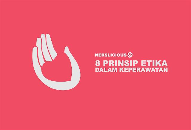 Etika Keperawatan 8 Prinsip Etika Yang Harus Diketahui Oleh Seorang Perawat Beserta Contohnya Keperawatan Perawat Belajar