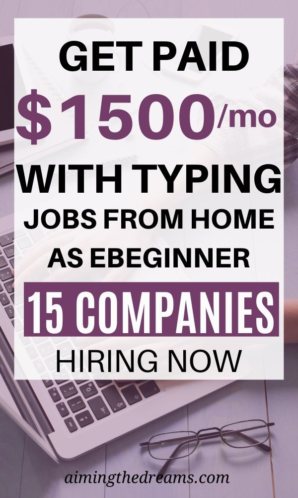 15 legitimate home typing jobs for making money