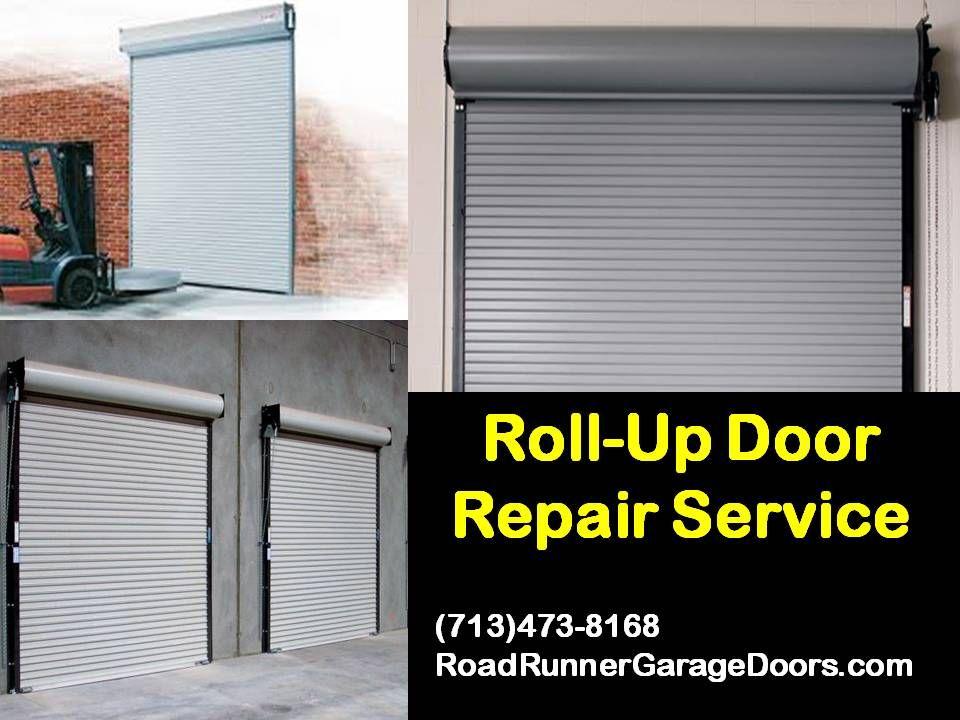 Roll Up Door Repair Service For Commercial Residential Roadrunner Garage Doors Offers Repair Services For All Manufact Door Repair Roll Up Doors Garage Doors