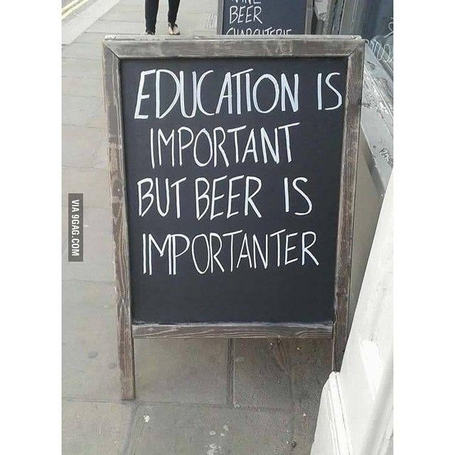 Beer is the importantest. #9gag
