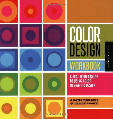 Color Design Workbook: A Real World Guide to Using Color in Graphic Design by