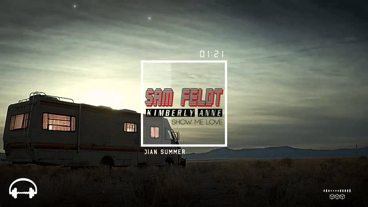 Sam Feldt ft  Kimberly Anne - Show Me Love (EDX's Indian Summer