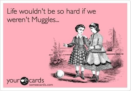 Funny Harry Potter Muggles Someecards