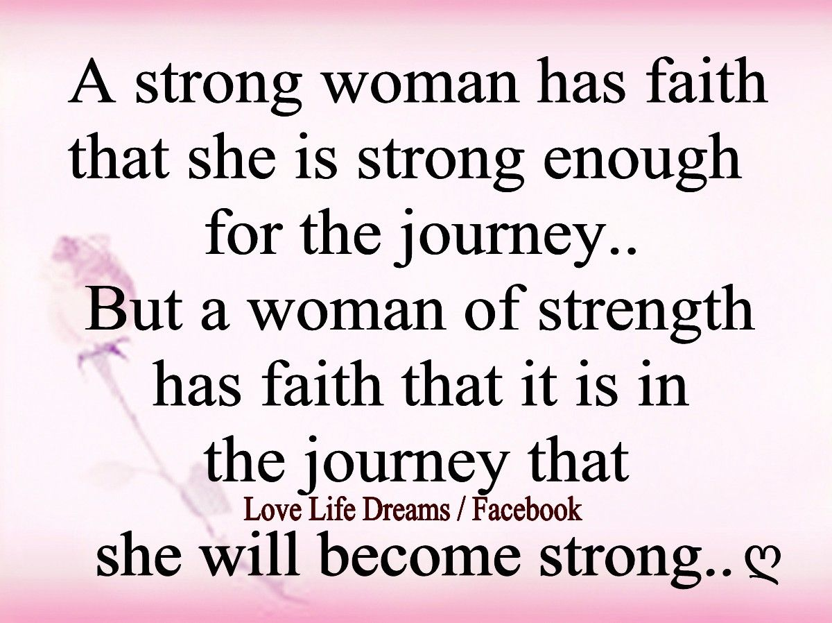 Discover and share Strong Women Quotes Faith Explore our collection of motivational and famous quotes by authors you know and love