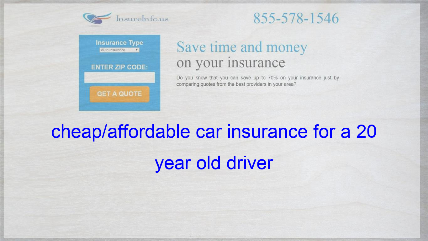 Cheap Affordable Car Insurance For A 20 Year Old Driver Cheap