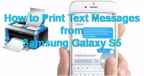How To Print Text Messages From Samsung Galaxy S5 - Text