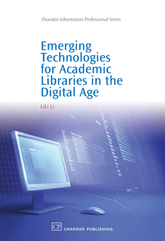Emerging Technologies For Academic Libraries In The Digital Age By Lili Li Emerging Technology Digital Library Library