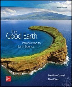 the good earth introduction to earth science rd edition mcconnell  the good earth essay isbn 9780073524108 the good earth introduction to earth