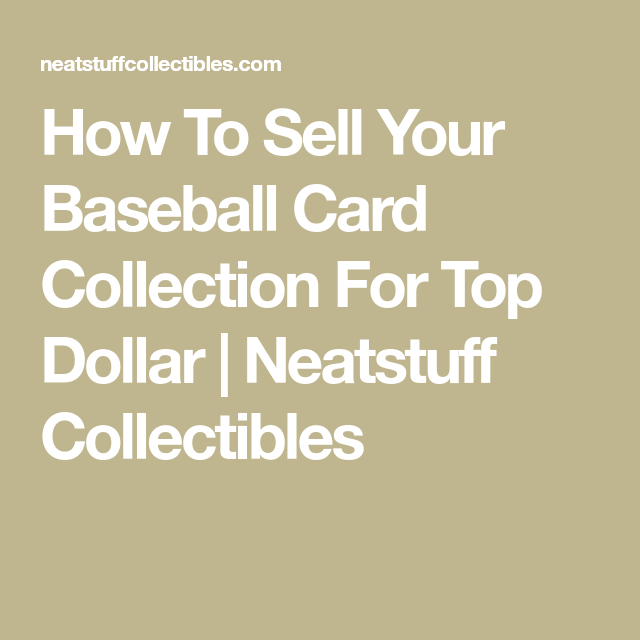 How To Sell Your Baseball Card Collection For Top Dollar