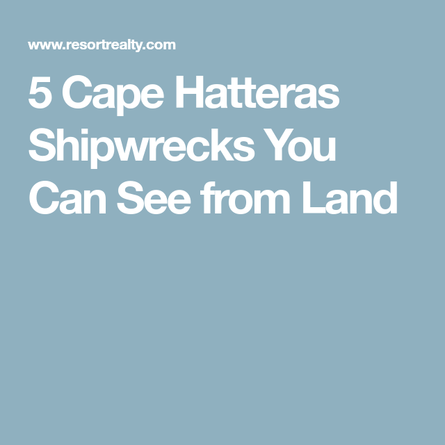 5 Cape Hatteras Shipwrecks You Can See from Land | Outer