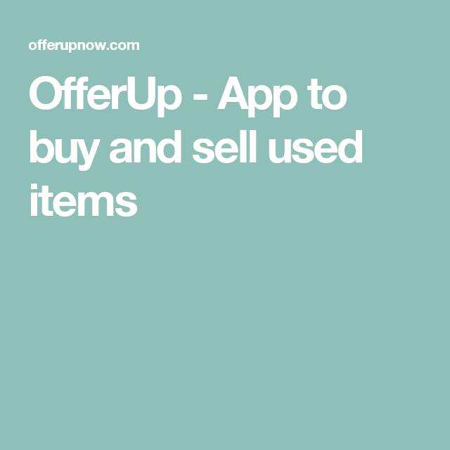 OfferUp App to buy and sell used items (With images