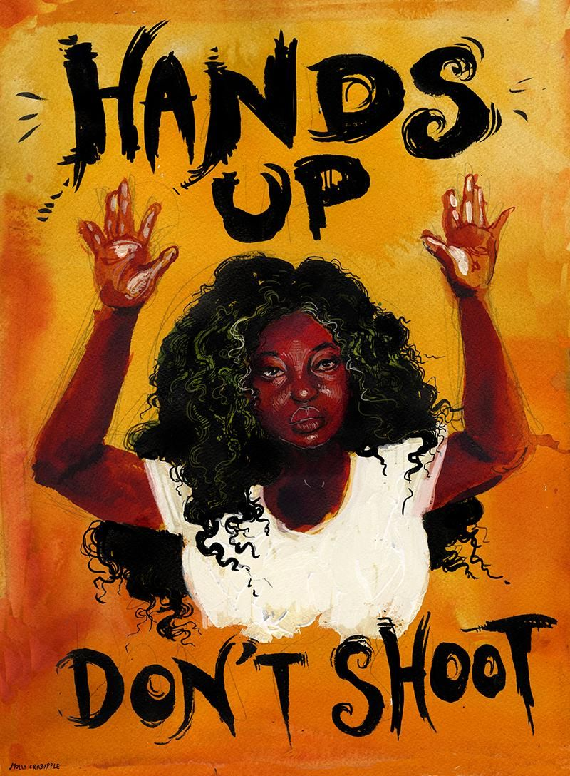#handsupdontshoot artwork by the incredible @mollycrabapple pic.twitter.com/icfcS98qvq