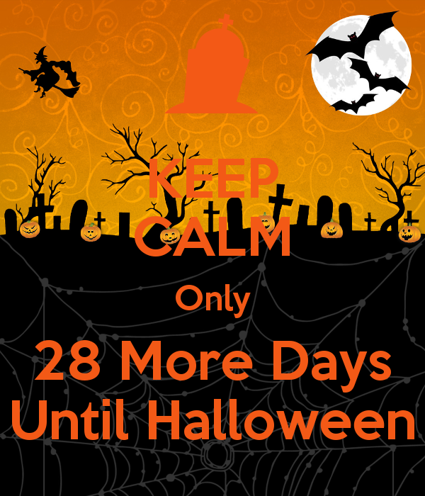KEEP CALM Only 28 More Days Until Halloween 🎃 | 31 Days of ...