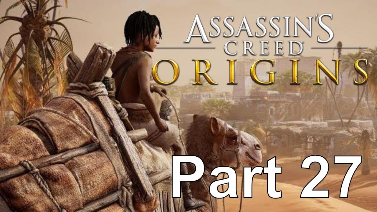 Assassin S Creed Origins Gameplay Walkthrough Part 27