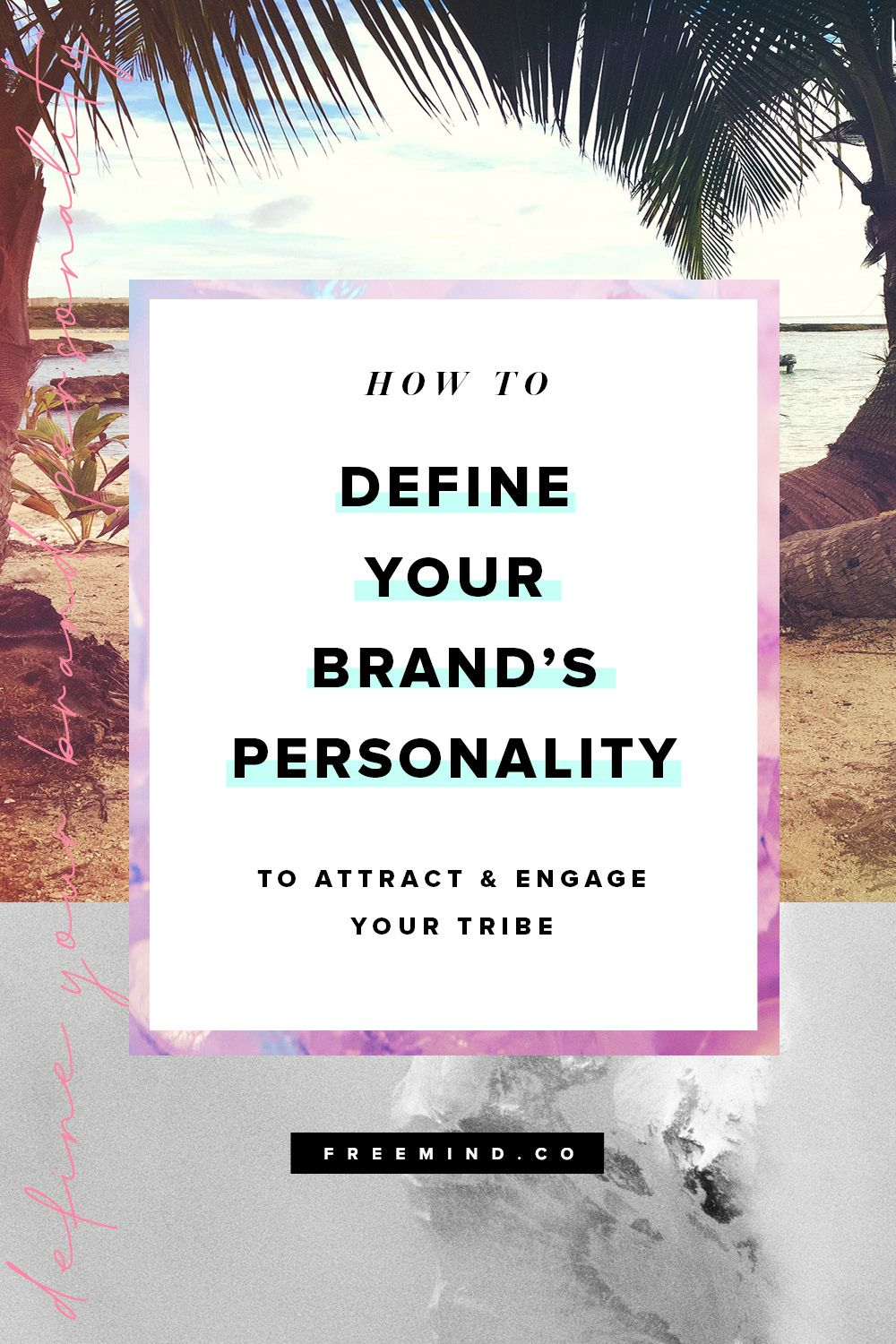 Grab The Free Guide How To Define Your Brand Personality To Attract Engage Your Tribe What It Is A Sweet Little To Free Mind Creative Branding Personality