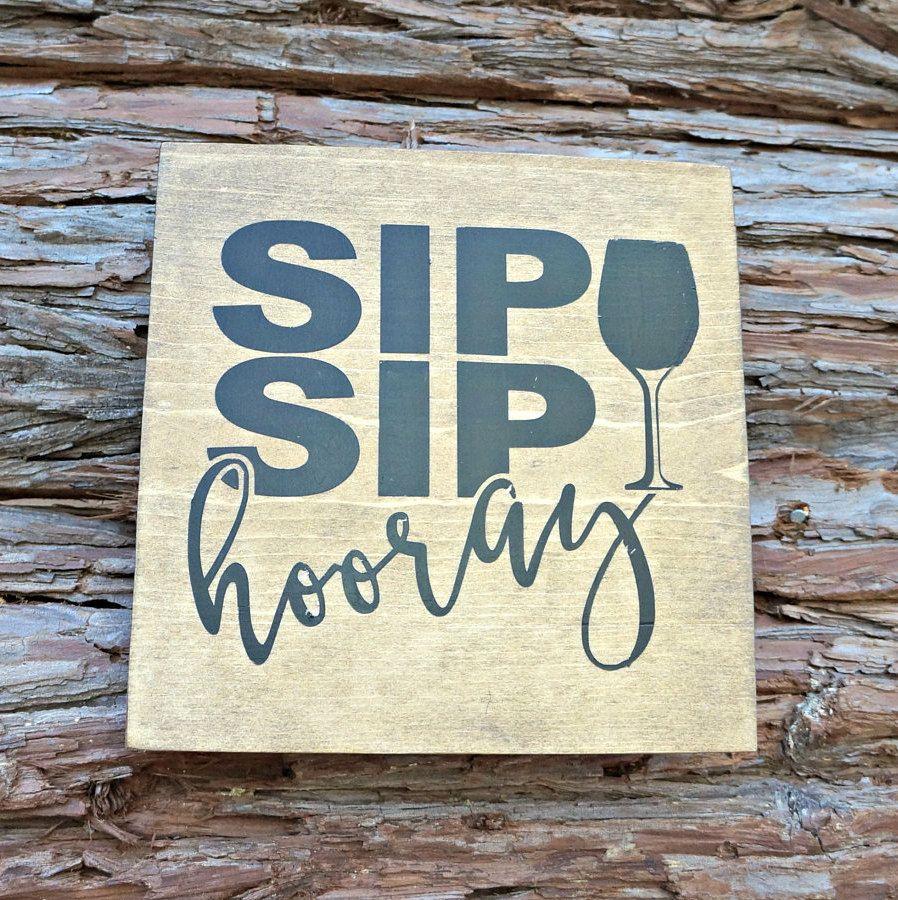 Sip Sip Hooray Wood Signs Wine Sign Bar Decor Home Etsy Wine Signs Bar Decor Bar Signs