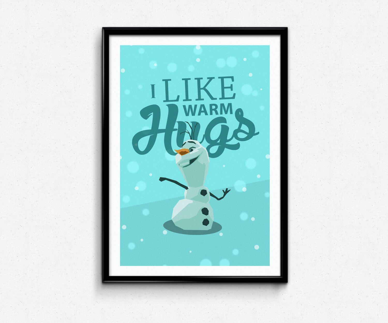 "Frozen - Olaf quote ""I like warm hugs"" poster // glossy poster Frozen film quote disney film Anna frozen quote Olaf and Elsa Disney film by shuckledesigns on Etsy https://www.etsy.com/listing/207189016/frozen-olaf-quote-i-like-warm-hugs"