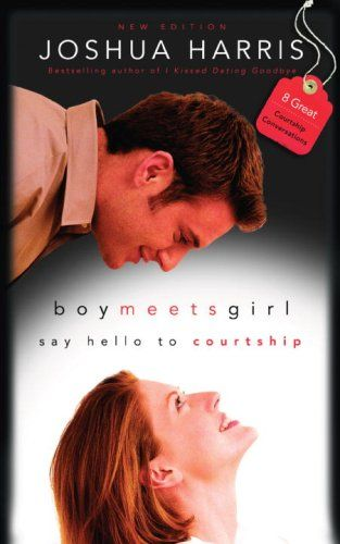 Pdf Download Boy Meets Girl Say Hello To Courtship Full Ebook By Joshua Harris Dating Book Boy Meets Girl Books For Boys