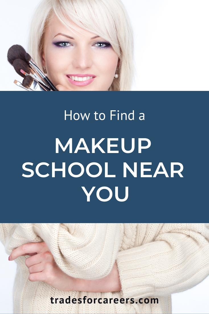 Find A Makeup School Near Me The Ultimate Cheat Sheet Trades For Careers School Makeup Makeup Artist Schools Makeup Artist Training