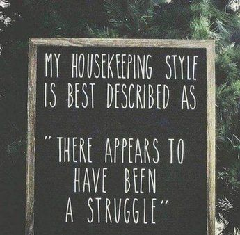 "Best Funny Mom 101 Funny Mom Memes That Any Mom Will Hilariously Relate To 101 Funny Mom Memes - ""My housekeeping style is best described as 'there appears to have been a struggle'."" 11"